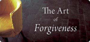How to Forgive - The Art of Forgiveness