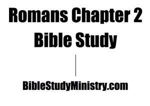 Romans Chapter 2 Bible Study