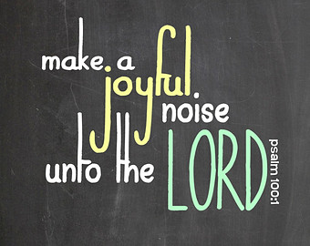 Make a Joyful Noise unto the Lord | Bible Study Ministry