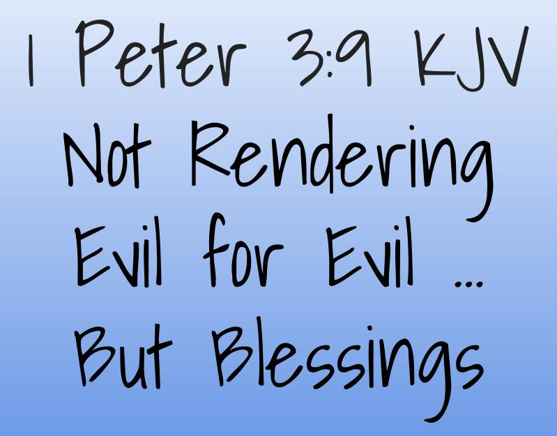 Devotional: Not Rendering Evil for Evil