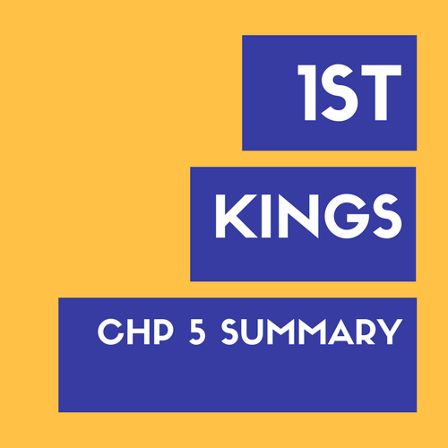 1st Kings Chapter 5 Summary