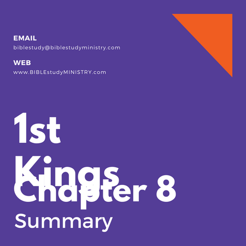 Chapter Summaries: 1st Kings Chapter 8 Summary