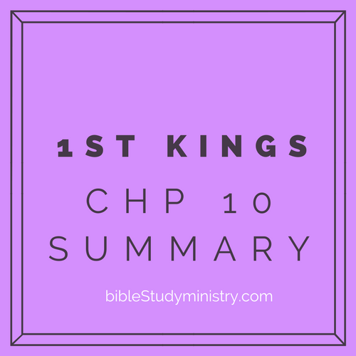 Chapter Summaries: 1st Kings Chapter 10 Summary
